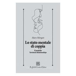 STATO MENTALE DI COPPIA. IL MODELLO TAVISTOCK RELATIONSHIPS (LO)