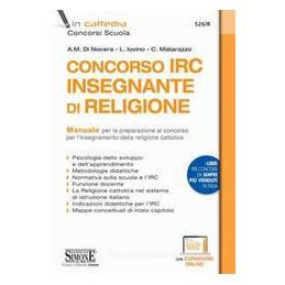 CONCORSO IRC INSEGNANTE DI RELIGIONE. MANUALE PER LA PREPARAZIONE AL CONCORSO PER L'INSEGNAMEN