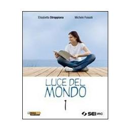 LUCE DEL MONDO 1 + DVD VANGELI E ATTI  APOSTOLI A DISPOSIZIONE ALUNNI SU RICHIESTA INS. VOL. 1