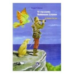 VI RACCONTO ROBINSON CRUSOE DI DANIEL DE FOE Vol. U