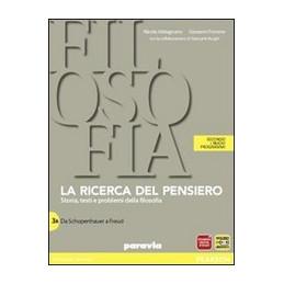 RICERCA DEL PENSIERO 3 + QUADERNO VOL.3A.DA SHOPEN.A FREUD. VOL.3B DA  FENOM. A GADAMER. QUAD.3 PENS