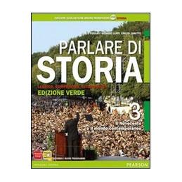 PARLARE DI STORIA 3 ED.VERDE + ATLANTE LICEI VOL. 3