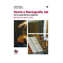 STORIA E STORIOGRAFIA 2A. DALL`ANCIEN RéGIME AL 1848 + 2B. DAL RISORGIMENTO ALL