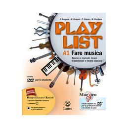 PLAYLIST VOL. A1 CON CD E DVD+A2+B+NOTE E ACCORDI A1  FARE MUSICA A2  FARE MUSICA B ASCOLTARE VOL. U