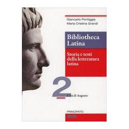 BIBLIOTHECA LATINA VOL. 2   STORIA E TESTI DELLA LETTERATURA LATINA L`ETA` DI AUGUSTO VOL. 2