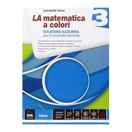 MATEMATICA A COLORI (LA) EDIZIONE AZZURRA VOLUME 3 + EBOOK SECONDO BIENNIO E QUINTO ANNO Vol. 1