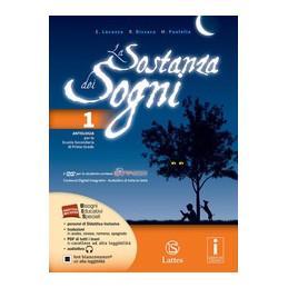 SOSTANZA DEI SOGNI (LA) VOL. 1 CON DVD + MITO EPICA TEATRO+TAVOLE+QUADERNO DELLE COMPETENZE 1 ONLINE