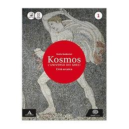 KOSMOS. L`UNIVERSO DEI GRECI VOLUME 1 - L`ETA` ARCAICA VOL. 1