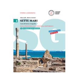 SETTE MARI VOL.1 CORSO DI STORIA E GEOGRAFIA VOL. 1