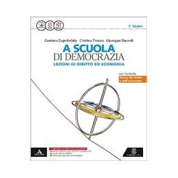 SCUOLA DI DEMOCRAZIA (A) - LEZIONI DI DIRITTO ED ECONOMIA VOLUME UNICO+FASC. - 1° BIENNIO VOL. U