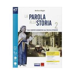 PAROLA ALLA STORIA (LA) CLASSE 2 - LIBRO MISTO CON OPENBOOK VOLUME 2 + OSSERVO E IMPARO 2 + EXTRAKIT