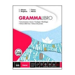 GRAMMALIBRO VOLUME + SCH. OP. + EASY BOOK (SU DVD) + EBOOK + TAVOLE + VACANZE 1 Vol. U