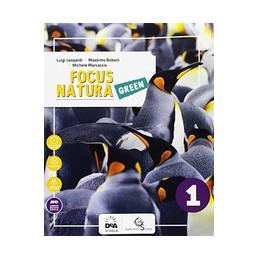 FOCUS NATURA GREEN EDIZIONE CURRICOLARE VOLUME 1 +  EBOOK + EDUCAZIONE AMBIENTALE E SVILUPPO SOSTENI