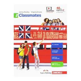 CLASSMATES - VOLUME 2 (LDM) CORSO DI INGLESE PER LA SCUOLA SECONDARIA DI PRIMO GRADO VOL. 2