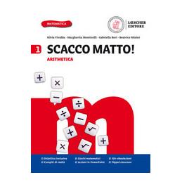 SCACCO MATTO! V 1 ARITMETICA+GEOMETRIA+FORMULARIO+TAVOLE NUMERICHE E GLOSSARIO Vol. 1