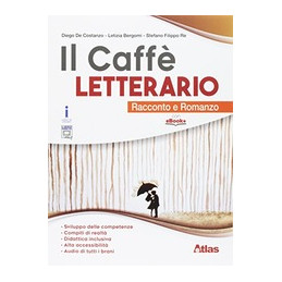 CAFFE` LETTERARIO (IL) ROMANZO E RACCONTO + QUADERNO COMPETENZE VOL. U