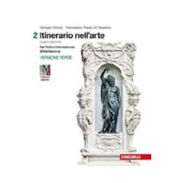 ITINERARIO NELL`ARTE 4A EDIZIONE VERSIONE VERDE - VOLUME 2 + MUSEO (LDM) DAL GOTICO INTERNAZIONALE