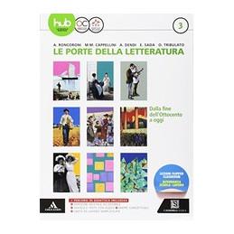 PORTE DELLA LETTERATURA (LE) VOLUME 3 - DALLA FINE DELL` `800 A OGGI VOL. 3