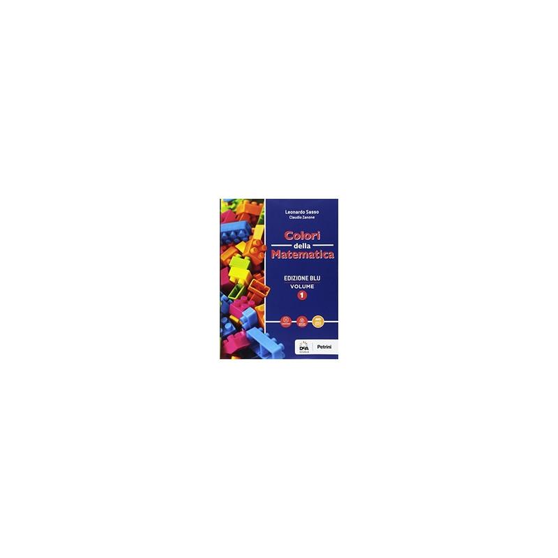 COLORI DELLA MATEMATICA - EDIZIONE BLU VOLUME 1 + QUADERNO 1 + EBOOK  VOL. 1