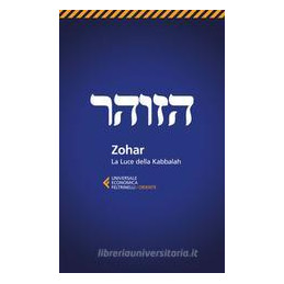 ZOHAR. LA LUCE DELLA KABBALAH