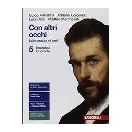 CON ALTRI OCCHI  - VOLUME 5 BLU (LDM) LA LETTERATURA E I TESTI - IL SECONDO OTTOCENTO