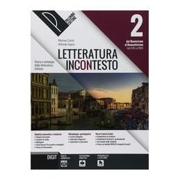 LETTERATURA INCONTESTO 2 STORIA E ANTOLOGIA DELLA LETTERATURA ITALIANA VOL. 2