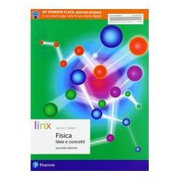 FISICA. IDEE E CONCETTI - SECONDO BIENNIO  VOL. 1