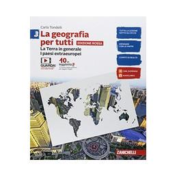 GEOGRAFIA PER TUTTI (LA) - EDIZIONE ROSSA  - VOLUME 3 (LDM) LA TERRA IN GENERALE. I PAESI EXTRAEUROP