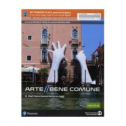 ARTE BENE COMUNE 3 CON CLIL DAL NEOCLASSICISMO A OGGI Vol. 3