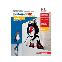 PERFORMER B2 UPDATED. READY FOR FIRST AND INVALSI. STUDENT`S BOOK WORKBOOK. PER LE SCUOLE SUPERIORI.