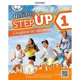 STEP UP ON HOLIDAY. STUDENT BOOK. PER LA SCUOLA MEDIA. CON ESPANSIONE ONLINE. CON CD AUDIO VOL.1