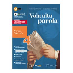 VOLA ALTA PAROLA. VOL 4 PER LE SCUOLE SUPERIORI. CON E BOOK. CON ESPANSIONE ONLINE VOL.4