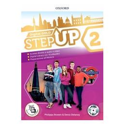 STEP UP 2 GOLD PK (SB/WB CON QR CODE + MIND MAP + EBOOK CODE + EBOOK DISC + 16 ERDRS) VOL. 2