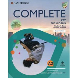 COMPLETE KEY FOR SCHOOLS. FOR THE REVISED EXAM FROM 2020. STUDENT`S BOOK WITHOUT ANSWERS AND WORKBOO