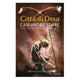 CITTà DI OSSA. SHADOWHUNTERS. THE MORTAL INSTRUMENTS VOL.1