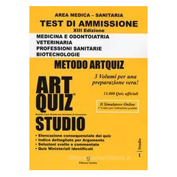 ARTQUIZ STUDIO. TEST DI AMMISSIONE A: MEDICINA, ODONTOIATRIA, VETERINARIA, PROFESSIONI SANITARIE, BI