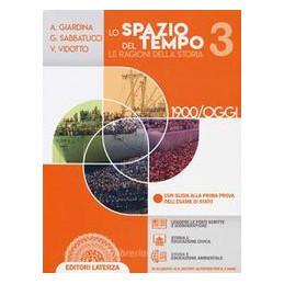 LO SPAZIO DEL TEMPO VOL. 3 LE RAGIONI DELLA STORIA  + CLIL HISTORY ACTIVITIES