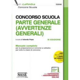 CONCORSO SCUOLA. PARTE GENERALE (AVVERTENZE GENERALI). MANUALE COMPLETO. CON ESPANSIONE ONLINE