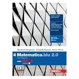 MATEMATICA BLU 2.0. CON TUTOR. PER LE SCUOLE SUPERIORI. CON E BOOK. CON ESPANSIONE ONLINE VOL.4