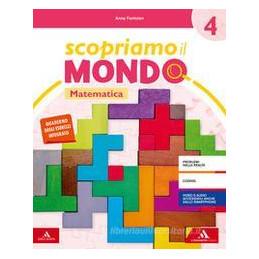 SCOPRIAMO IL MONDO VOLUME SCIENTIFICO  4? Vol. 1