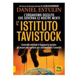 ISTITUTO TAVISTOCK. L`ORGANISMO OCCULTO CHE CONTROLLA LE NOSTRE MENTI (L`)