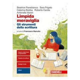 LIMPIDA MERAVIGLIA. GLI STRUMENTI DELLA SCRITTURA. PER LE SCUOLE SUPERIORI. CON E BOOK. CON ESPANSIO