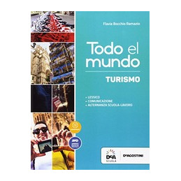 TODO EL MUNDO. LIBRO TURISMO. PER LE SCUOLE SUPERIORI. CON E BOOK. CON ESPANSIONE ONLINE