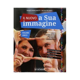 IL NUOVO A SUA IMMAGINE UNICO + ESPERIENZE CORSO RELIGIONE CATTOLICA LE GRANDI RELIGIONI Vol. U