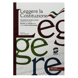 LEGGERE LA COSTITUZIONE COMPETENZE SOCIALI E CIVICHE S348 Vol. U