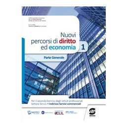 NUOVI PERCORSI DI DIRITTO ED ECONOMIA 1 PER IPSC 3 E 4 ANNO (S332DG) Vol. U