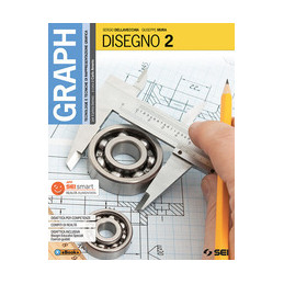 GRAPH - DISEGNO 2 + SCHEDE DI DISEGNO 2 TECNOLOGIE E TECNICHE DI RAPPRESENTAZIONE GRAFICA Vol. 2