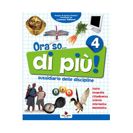 ORA SO... DI PIU`  4 SUSSIDIARIO DELLE DISCIPLINE   VOLUME UNICO Vol. 1