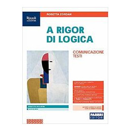A RIGOR DI LOGICA  LIBRO MISTO CON LIBRO DIGITALE COMUNICAZIONE,TESTI CON HUB YOUNG E HUB KIT Vol. U